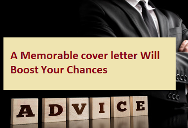 A Memorable Cover Letter Will Boost Your Chances