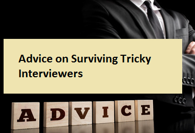 Advice on Surviving Tricky Interviewers