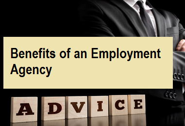 Benefits of an Employment Agency