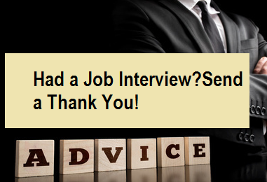 Had A Job Interview? Send A Thank You!
