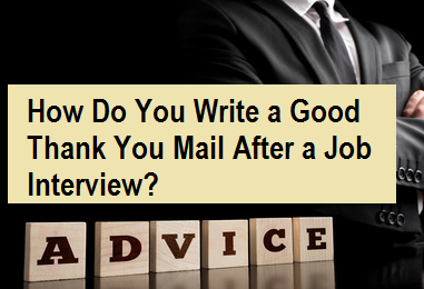 How Do You Write A Good Thank You Mail After A Job Interview?