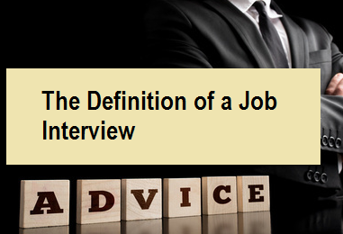 The Definition of a Job Interview
