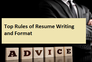 Top Rules of Resume Writing and Format