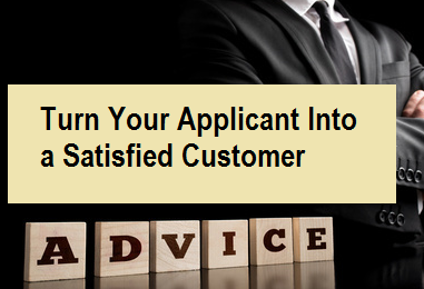 Turn Your Applicant Into A Satisfied Customer